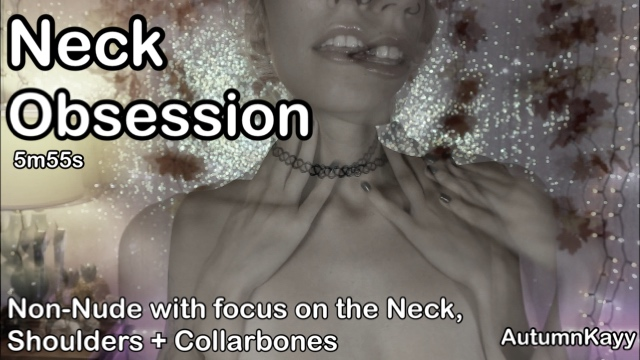 Neck Obsession video by AutumnKayy