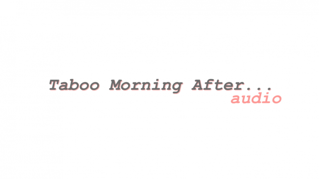 Taboo Morning After | Audio video from Flora Rodgers