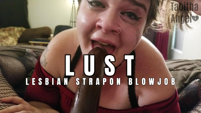 LUST Lesbian Strapon Blowjob video from Tabitha Angel