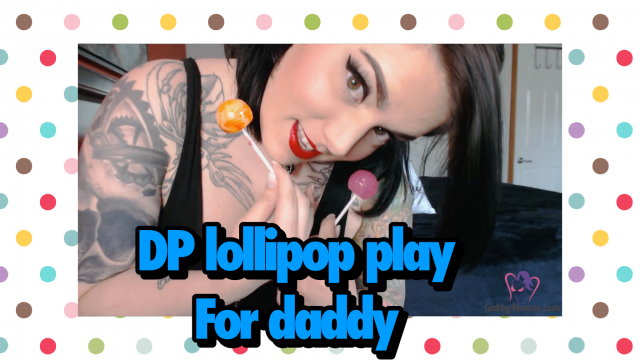Amateur Porn Video : Lollipops in my holes for Daddy