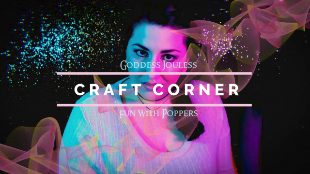 Poppers Arts & Crafts Corner video by Joules Opia