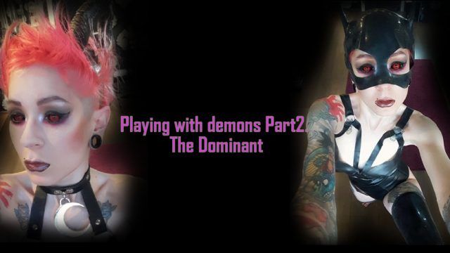 Playing with demons part 2: The Domme video from Hentaidreamgirl