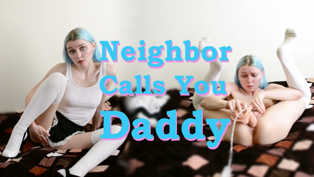 Neighbor Calls You Daddy video by Ickybrat