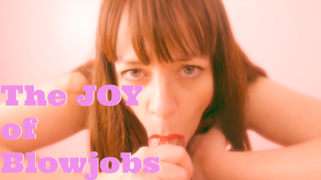 The Joy of Blowjobs video from Iris Keenkade