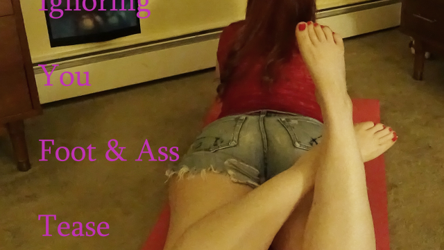 Ignoring You Foot & Ass Tease video from Josie6Girl