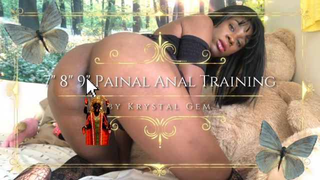7in 8in 9in Painal Anal Training video from Krystal Gem