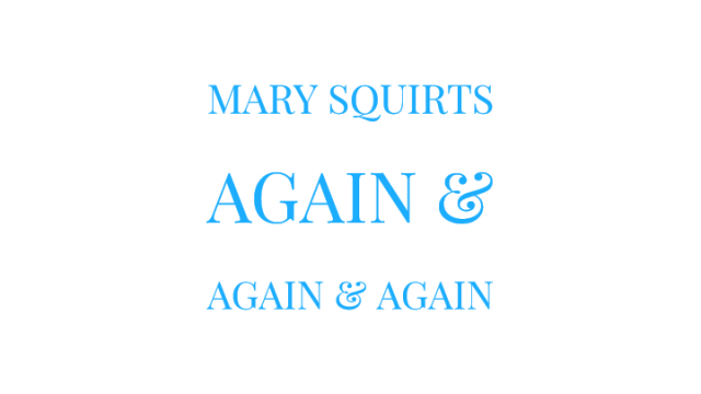 Mary Squirts Again and Again and Again video from Mary Moody