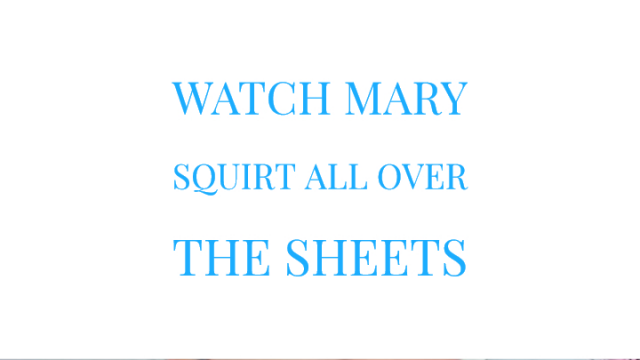 Watch Mary Squirt All Over the Sheets video from Mary Moody