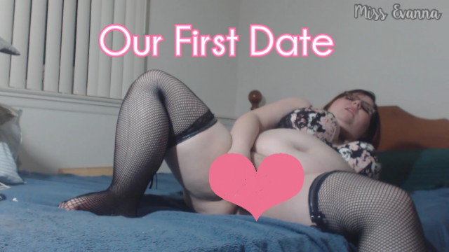 Our First Date video from MissEvanna