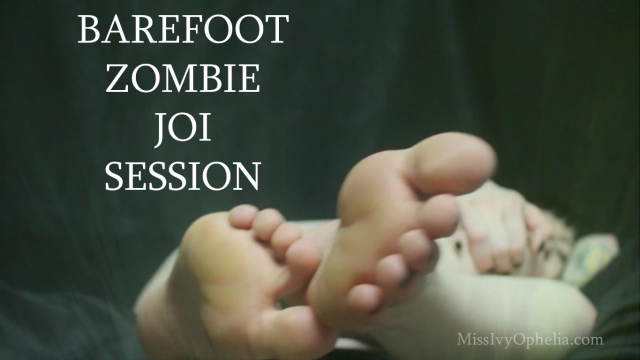 Barefoot Zombie JOI Session video from Miss Ivy Ophelia