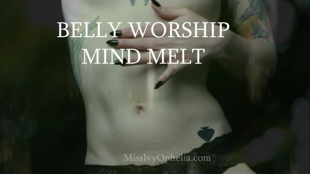 Belly Worship Mind Melt video from Miss Ivy Ophelia