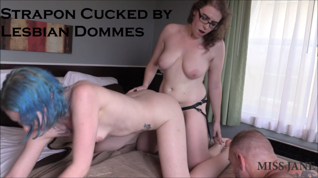 Strapon Cucked by Lesbian Dommes video from Miss Jane Judge