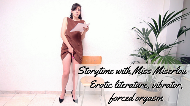Story time with Miss Miserlou - erotica, forced orgasm video from Miss Miserlou
