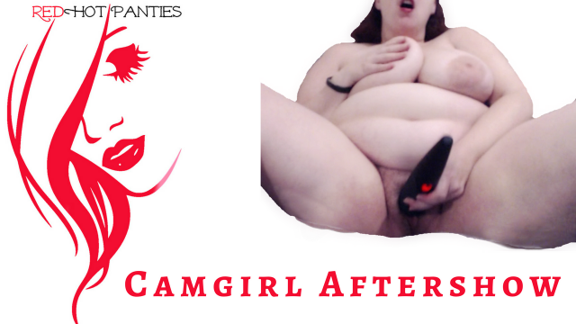 CAMGIRL AFTERSHOW video from RedHot Panties