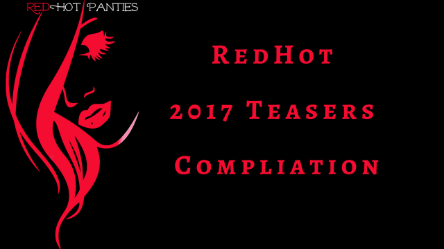 REDHOT 2017 TEASER COMPLILATION video from RedHot Panties