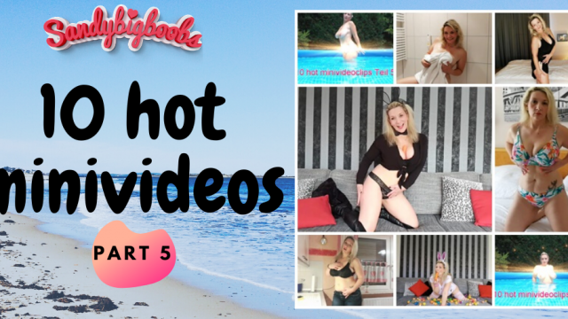 10 hot minivideos part 5 video from Sandybigboobs