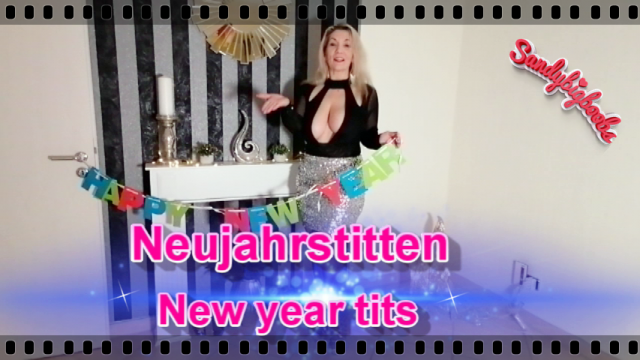 Neujahrstitten   new year-tits video from Sandybigboobs