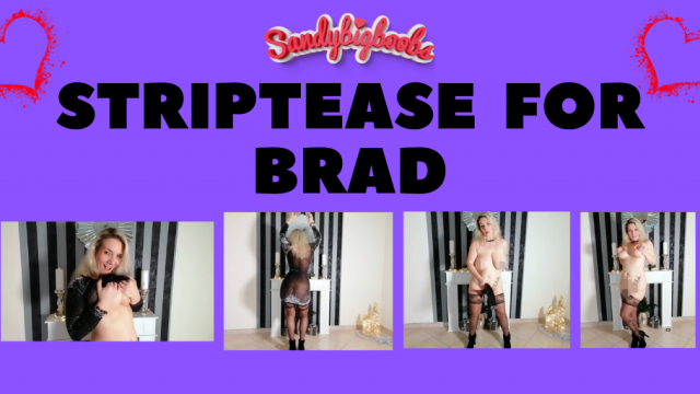 striptease for Brad video from Sandybigboobs