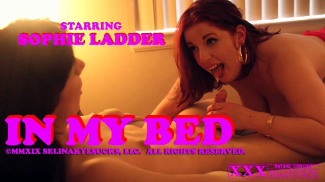 IN MY BED: Sophie Ladder (Oral Creampie Ending) video by Selina Kyl