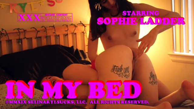 IN MY BED: Sophie Ladder (Pussy Creampie Ending) video from Selina Kyl