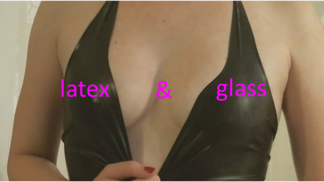 latex and glass video from Ts Kate Gore